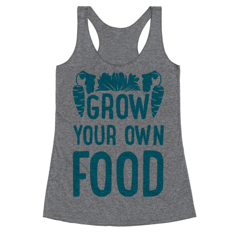 Grow Your Own Food Racerback Tank Top