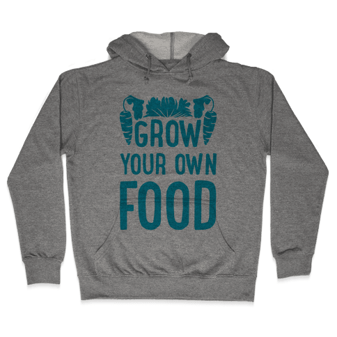 Grow Your Own Food Hooded Sweatshirt