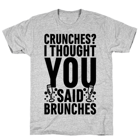 Crunches I Thought You Said Brunches Mens T-Shirt