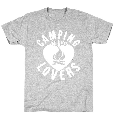Camping Is For Lovers T-Shirt