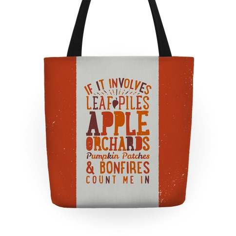 If it Involves Leaf Piles, Apple Orchards, Pumpkin Patches & Bonfires Count Me in Tote