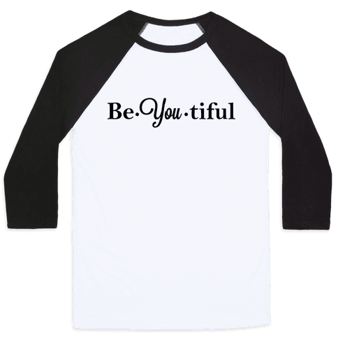 Be You Tiful Baseball Tee