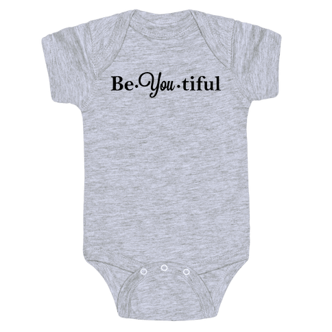 Be You Tiful Baby Onesy