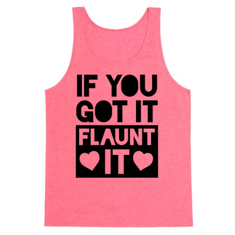 If You Got It, Flaunt It Tank Top