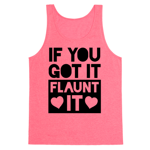 If You Got It, Flaunt It Tank Top