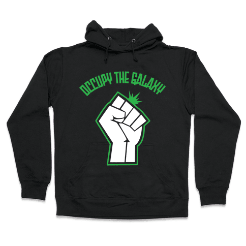 Occupy the Galaxy Hooded Sweatshirt