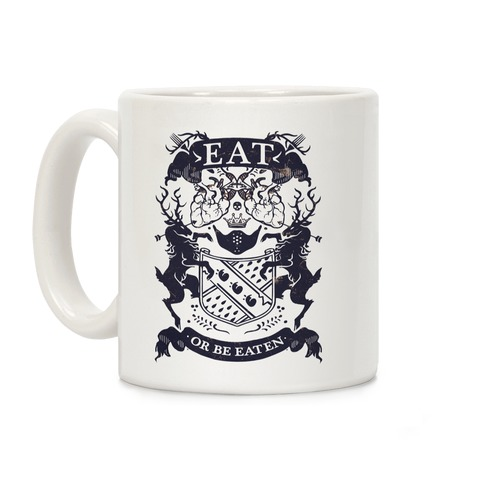Eat Or Be Eaten Coffee Mug