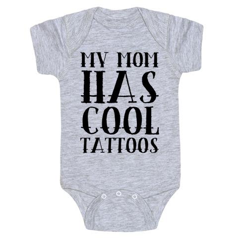 My Mom Has Cool Tattoos Baby Onesy