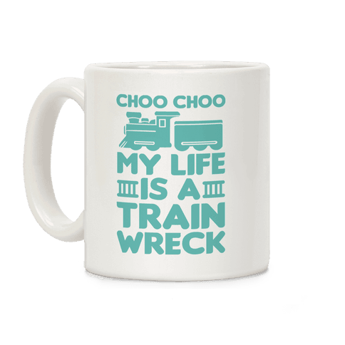 Choo Choo My Life Is A Trainwreck