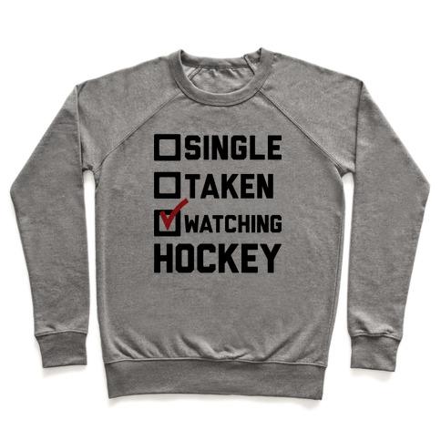 Single Taken Watching Hockey Pullover
