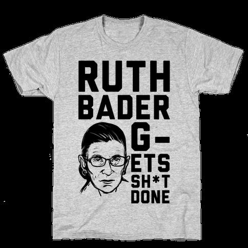 Ruth Bader G-ets Sh*t DONE! Mens T-Shirt