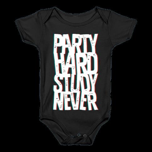 Party Hard Study Never Baby Onesy