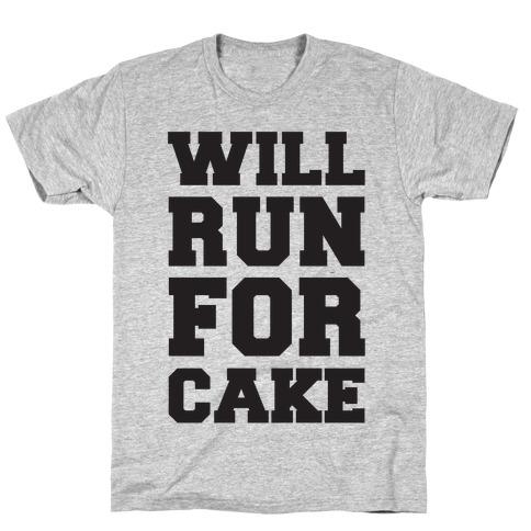 Will Run For Cake Mens/Unisex T-Shirt