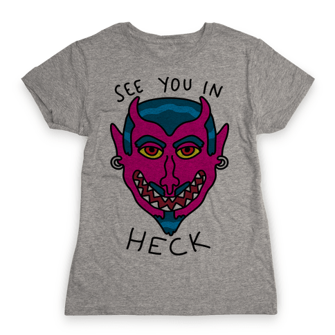 See You In Heck Womens T-Shirt