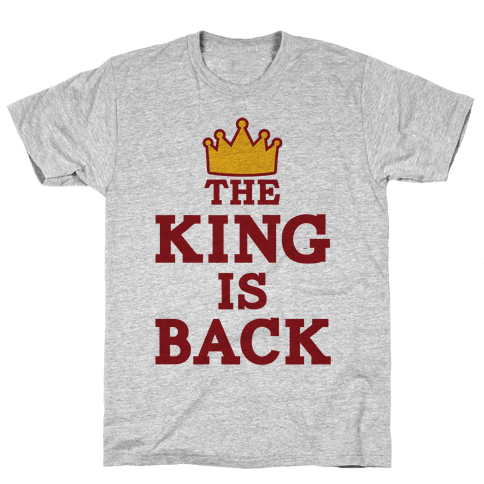 The King Is Back Mens T-Shirt