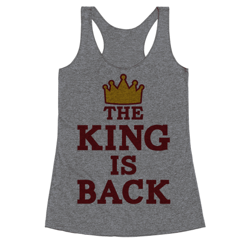 The King Is Back Racerback Tank Top