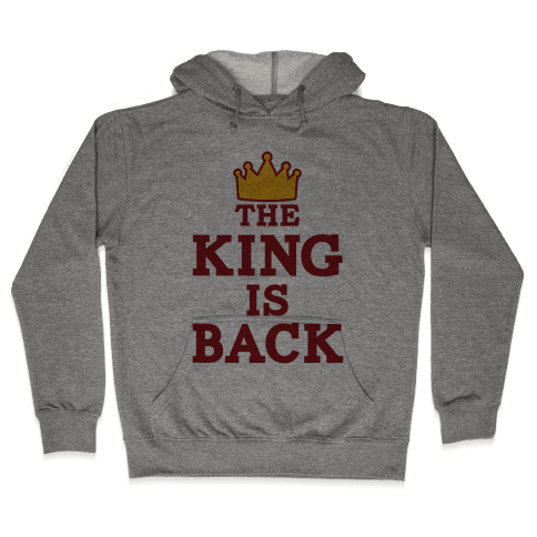 The King Is Back Hooded Sweatshirt