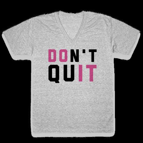 Don't Quit. Do It. V-Neck Tee Shirt