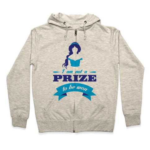 Not A Prize To Be Won Zip Hoodie