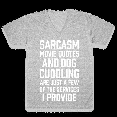 Sarcasm Movie Quotes and Dog Cuddling V-Neck Tee Shirt