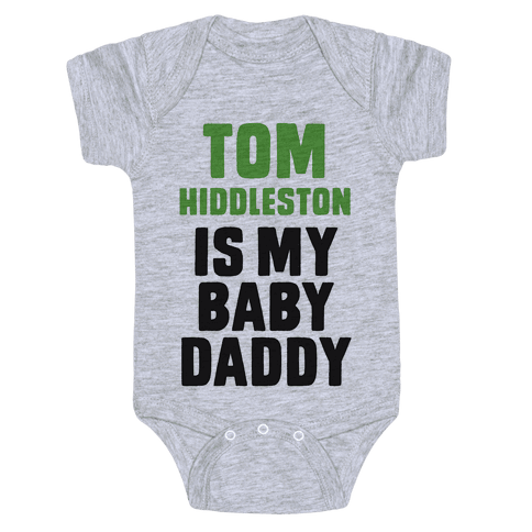 Tom Hiddleston is My Baby Daddy Baby Onesy