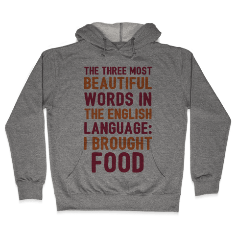 The Most Beautiful Words In The English Language Hooded Sweatshirt