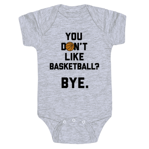 You Don't Like Basketball? Baby Onesy