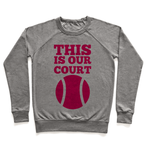This Is Our Court (Tennis) Pullover