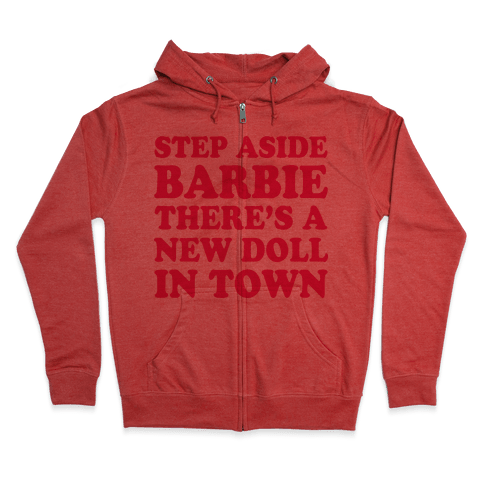 Step Aside Barbie Zip Hoodie