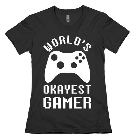 World's Okayest Gamer Womens T-Shirt