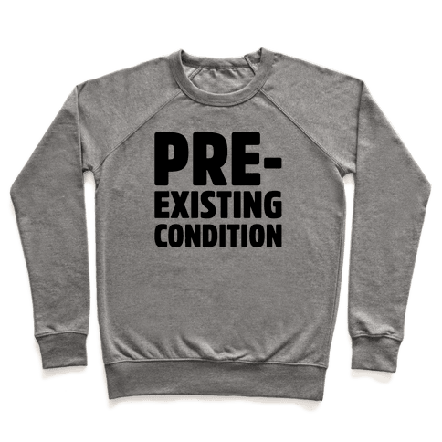 Pre-Existing Condition Pullover