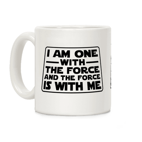 I am One With the Force Coffee Mug