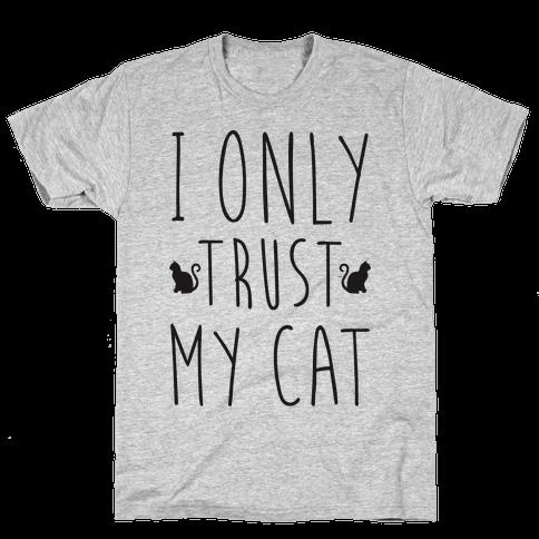 I Only Trust My Cat Mens T-Shirt