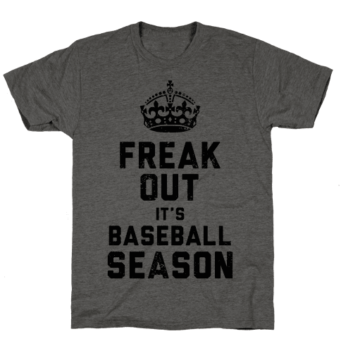 Freak Out, It's Baseball Season (Baseball Tee) Mens T-Shirt