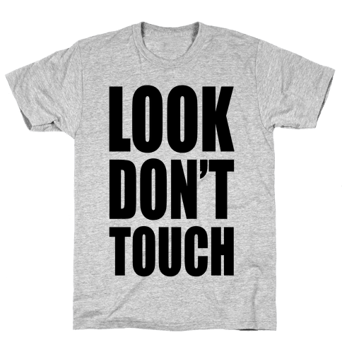 Look Don't Touch Mens T-Shirt