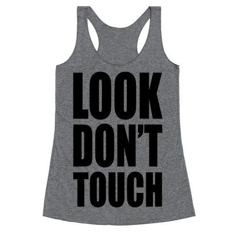 Look Don't Touch Racerback Tank Top