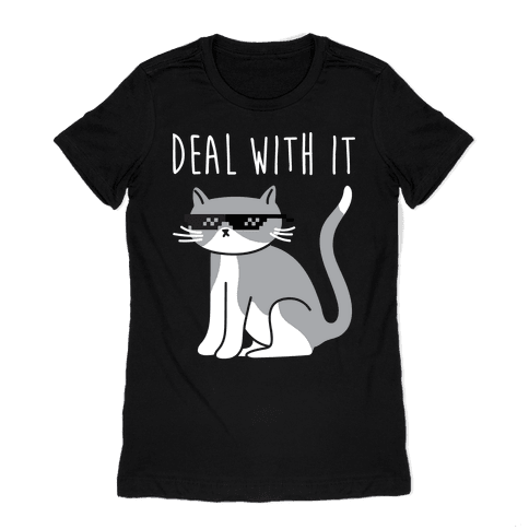 Deal With It Cat Womens T-Shirt