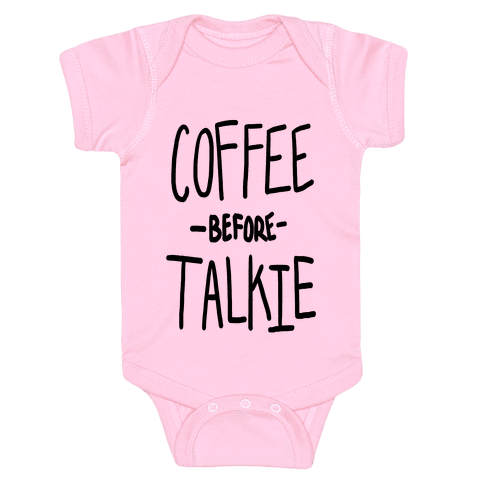 Coffee Before Talkie Baby Onesy