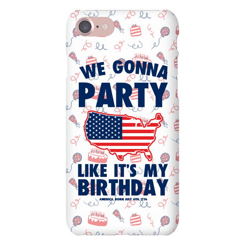 Party Like It's America's Birthday Phone Case