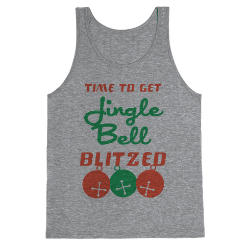 Time To Get Jingle Bell Blitzed Tank Top