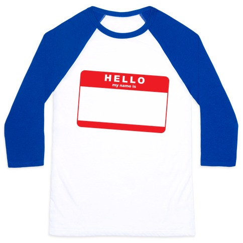 Hello My Name Is... Baseball Tee