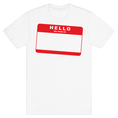 Hello My Name Is... Mens T-Shirt