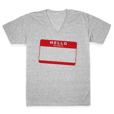 Hello My Name Is... V-Neck Tee Shirt