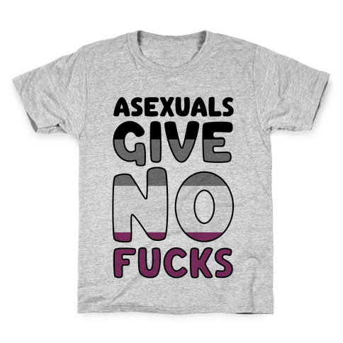 Asexuals Give No F***s Kids T-Shirt