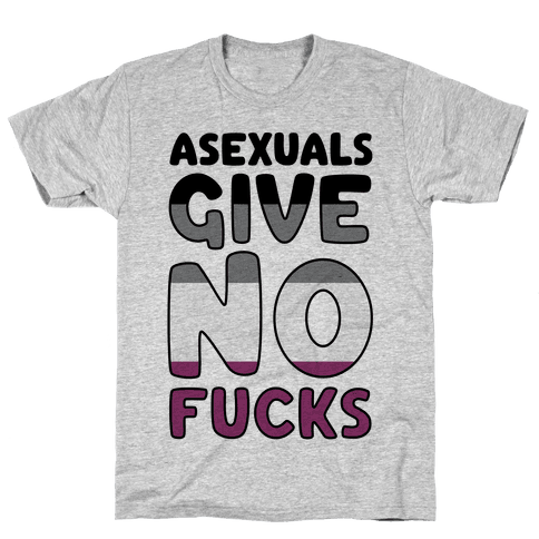 Asexuals Give No F***s Mens T-Shirt