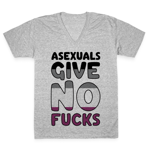Asexuals Give No F***s V-Neck Tee Shirt