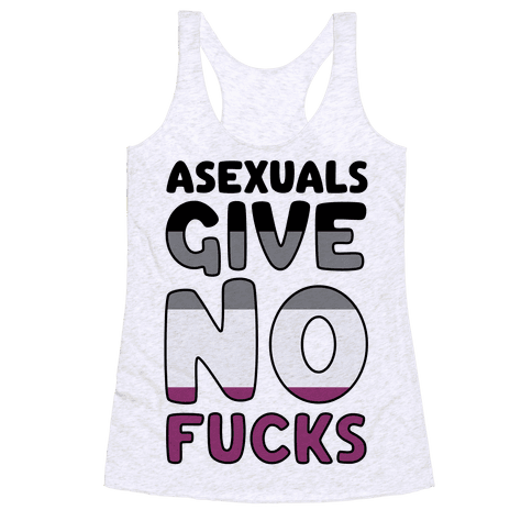 Asexuals Give No F***s Racerback Tank Top