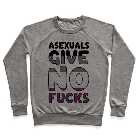 Asexuals Give No F***s Pullover
