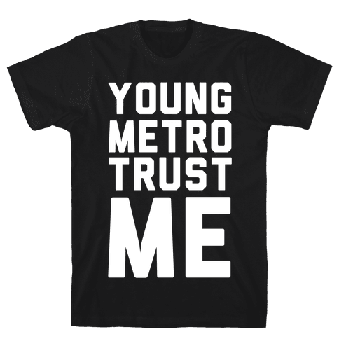 Young Metro Trust Me