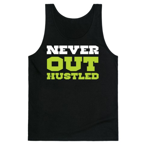 Never Out Hustled Tank Top